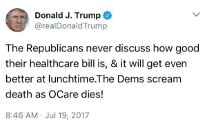 "Donald Trump, Funny, and Revenge: Donald J. Trump  @realDonaldTrump  The Republicans never discuss how good  their healthcare bill is, & it will get even  better at lunchtime.The Dems scream  death as OCare dies!  8:46 AM Jul 19, 2017 viking-badger: officialravendc:   viking-badger:  officialravendc:   donald-trump-official: Little do people realize that ""the dems scream death as Obamacare dies"" is the title track off my new death metal album Oh, I was actually involved in making the artwork for said album. Take a look: Personally I think it's my finest work.   what have we, metalheads, done to you so awful that we deserved an insult like this  Once a man in some illegibly-titled death metal t-shirt looked at me funny. I spent years crafting my revenge, and here it is: the most elaborate insult ever developed by me in the last week. Insults are a specialty of mine.   :("