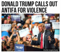 America, Charlie, and Donald Trump: DONALD TRUMP CALLS OUT  ANTIFA FOR VIOLENCE  TRUMP  Charlie Leight/Getty Daddy Trump . . . . Conservative America SupportOurTroops American Gun Constitution Politics TrumpTrain President Jobs Capitalism Military MikePence TeaParty Republican Mattis TrumpPence Guns AmericaFirst USA Political DonaldTrump Freedom Liberty Veteran Patriot Prolife Government PresidentTrump Partners @conservative_panda @reasonoveremotion @conservative.american @too_savage_for_democrats @conservative.nation1776 @keepamerica.usa -------------------- Contact me ●Email- RaisedRightAlwaysRight@gmail.com ●KIK- @Raised_Right_ ●Send me letters! Raised Right, 5753 Hwy 85 North, 2486 Crestview, Fl 32536
