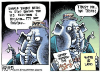 Best Political Cartoons of the Week: http://abt.cm/21OEs8r: DONALD TRUMP NEEDS  To STOP SAYING THE  U.S. ELECTION IS  RIGGED... IT'S NOT  RIGGED  GOP  TRUST ME  WE TRIED  GOP  MANDER  VOTER  ID  LAWS Best Political Cartoons of the Week: http://abt.cm/21OEs8r