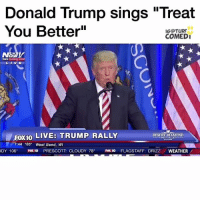 "Lmaooo who made this 😭😭 inauguration inaugurationday: Donald Trump sings ""Treat  You Better""  IGOTURF  COMEDI  FOX10  LIVE: TRUMP RALLY  DESERT DIAMOND  7:44 103  West Bend, WI  DY 106  FOX 10  PRESCOTT CLOUDY 78  Fox 10  FLAGSTAFF: DRIZZI  WEATHER Lmaooo who made this 😭😭 inauguration inaugurationday"