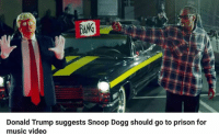 Donald Trump suggests Snoop Dogg should go to prison for  music video Snoop dogg savage tbh