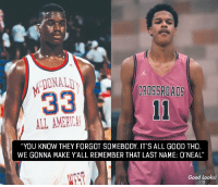 "America, McDonalds, and Memes: DONALI  CROSSROADS  ALL AMERICA  ""YOU KNOW THEY FORGOT SOMEBODY. IT'S ALL GOOD THO  WE GONNA MAKE Y'ALL REMEMBER THAT LAST NAME: 0'NEAL""  Good Looks! Shaq's response to Shareef being left off the 2018 McDonald's All-American roster. https://t.co/e3Y9xsAJFg"