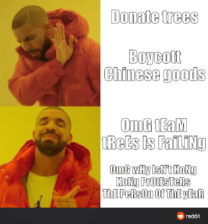 Here is a news flash for ya: Meme won't eliminate climate change nor CCP: Donate trees  Boycott  Chinese goods  OmG TEaM  TREES Is FailINg  OmG wHy IsNt HoNg  KONG ProtESTeRs  ThE PeRsOn Of ThE yEaR  O reddit Here is a news flash for ya: Meme won't eliminate climate change nor CCP