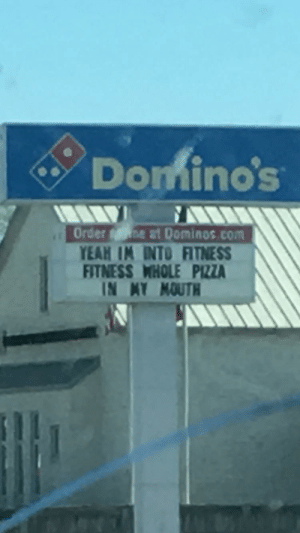 Dominos had me dying 🤣: Donmino's  Order at Dominos.com  YEAH IM INTO FITNESS  FITNESS WHOLE PIZZA  IN AY NOUTH  SIL Dominos had me dying 🤣