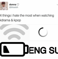 Memes, 🤖, and Kpop: donna  1 @btsaish  4 things i hate the most when watching  kdrama & kpop  ENG SU No eng subs . . . . . . Credit to owner✌