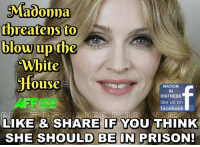 SPREAD THIS EVERYWHERE PATRIOTS! Expose The Hypocrites!  Read More About This Here: http://www.americasfreedomfighters.com/2017/01/21/madonna-blow-up-white-house/: donna  threatens to  blow up the  White  Ouse  NATION  IN  DISTRESS  like us on  facebook  LIKE & SHARE IF YOU THINK  SHE SHOULD BE IN PRISON! SPREAD THIS EVERYWHERE PATRIOTS! Expose The Hypocrites!  Read More About This Here: http://www.americasfreedomfighters.com/2017/01/21/madonna-blow-up-white-house/