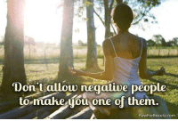 Don't allow negative people  to make you one of them  RawForBeauty.com Don't allow negative people to make you one of them. www.rawforbeauty.com