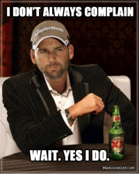 DON'T ALWAYS COMPLAIN  or Made  WAIT. YES I DO.  Mediocre Golf.com Just kidding buddy. Happy birthday Sergio Garcia!