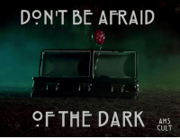 """Memes, 🤖, and Dark: DON'T BE AFRAID  OF THE DARK AS  CULT AHSCult thoughts on """"Don't Be Afraid of the Dark""""? 🎈🤡"""