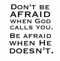 God, Love, and Memes: DON'T BE  AFRAID  WHEN GOD  CALLS YOU.  BE AFRAID  WHEN HE  DOESN'T Tag Someone You Love💜💜💜 . 👇Follow the Squad👇 . @dimplebestudio @ChristApparelOnline @gods_salvation @reformedbychrist . . encouragement biblejournaling prayer patience dailybibleverse dimplebestudio christianlife thewordofgod godisgood christapparelonline bibleverses godlovesyou jesuslives verseoftheday gospeltruth churchfamily godisgood wordofgod jesuslovesme motivation trustgod dailyverse verseoftheday christianposts godsmotivations📖 christiancouple christisrisen gospeltruth worship bornagain putgodfirst powerful godsmotivations