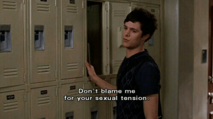 Blame, For, and Tension: Don't blame me  for your sexual tension