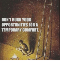 Memes, Tag Someone, and 🤖: DONT BURN YOUR  OPPORTUNITIES FOR A  TEMPORARY COMFORT Double tap ❤ if you agree with this and tag someone below who needs to see this.....via @businessgoal | | thefutureentrepreneur | 📷 belongs to the respective owners