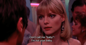"Me Baby: Don't call me ""baby""!  I'm not your baby."