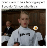 God, Meme, and Memes: Don't claim to be a fencing expert  if you don't know who this is  THRASHER @sonny5ideup is a meme god