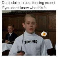 Memes, 🤖, and Who: Don't claim to be a fencing expert  if you don't know who this is  THRASHER 👏shut👏the👏fuck👏up👏