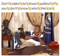 Politics, Dank Memes, and Who: Don't claim to know politics if  you don'tow who this is 😫👌😫👌