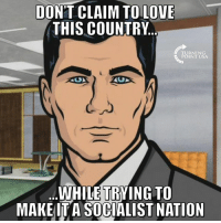 Love, Memes, and American: DON'T CLAIM TO LOVE  THIS COUNTRY  TURNING  POINT USA  WHILE TRYING TO  MAKEIT A SOCIALIST NATION Don't Ruin The American Dream With Your Socialist Nightmare #iHeartAmerica