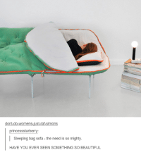 Beautiful, Women, and Sleeping: dont-do-womens-just-raf-simons  princessstarberry  l Sleeping bag sofa the need is so mighty.  HAVE YOU EVER SEEN SOMETHING SO BEAUTIFUL