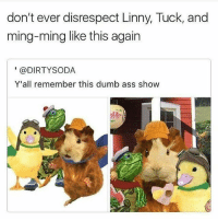 Tuck lowkey stupid thicc😍😍😳😳: don't ever disrespect Linny, Tuck, and  ming-ming like this again  (a DIRTYSODA  Y'all remember this dumb ass show Tuck lowkey stupid thicc😍😍😳😳