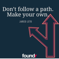 Double tap if you agree and tag a friend that needs to see this!: Don't follow a path  Make your own  JARED LETO  found Double tap if you agree and tag a friend that needs to see this!