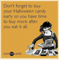 I'm on it!: Don't forget to buy  your Halloween candy  early so you have time  to buy more after  you eat it all  some cards M I'm on it!