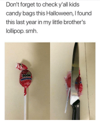 lollipop: Don't forget to check y'all kids  candy bags this Halloween, I found  this last year in my little brother's  lollipop. smh