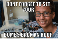 Friends, Gang, and Im Going to Hell for This: DONT FORGET TO SET  YOUR  BOMBS BACK AN HOUR  oolston for DOWNLOAD MEME GENERATOR FROM HT  NMEMECRUNCH COM Hey gang, just a friendly reminder.