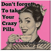 Crazy, Friday, and Memes: Don't forget  To take  Your  Crazy  Pills  @goodgirkwithbadthoughts Happy Friday 💊💊 goodgirlwithbadthoughts 💅🏻
