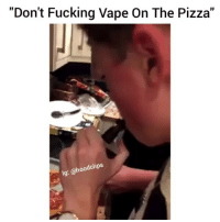 "Lmao 0-100 real quick lmao ⏭ Follow us @hoodclips ⏮ By: Fiddy_Rhett hoodclips comedy HoodComedy: ""Don't Fucking Vape On The Pizza""  dclips  lg: Lmao 0-100 real quick lmao ⏭ Follow us @hoodclips ⏮ By: Fiddy_Rhett hoodclips comedy HoodComedy"