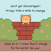 Instagram, Target, and Tumblr: don't get discouraged  things take a while to change.  CHIBIRD  keep at it-I know they'll change  for the better for you  chibird.com chibird:  A cat climbed over the wall just to tell you this! It must be important.   Webtoon | Patreon | Instagram