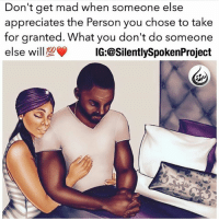 Memes, Entrepreneur, and Nails: Don't get mad when someone else  appreciates the Person you chose to take  for granted. What you don't do someone  else will  IG: @Silently Spoken Project RP: @silentlyspokenproject @silentlyspokenproject @silentlyspokenproject naturalhair nails arianagrande success beyourownboss onlinebusiness internetmarketing businessowner residualincome financialfreedom businessopportunity income followback makemoney followforfollowback makemoneyonline entrepreneurship multilevelmarketing entrepreneur affiliatemarketing onlinemarketing follow4follow followforfollow networkmarketing mlm tlc realestate followme follow4followback