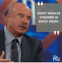 Children, Memes, and 🤖: DON'T INVOLVE  CHILDREN IN  ADULT ISSUES. Yes I agree! *jaclyn*