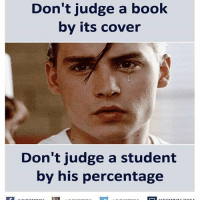 desifun: Don't judge a book  by its cover  Don't judge a student  by his percentage desifun