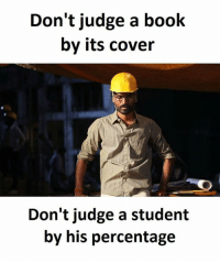 SuperTroll: Don't judge a book  by its cover  Don't judge a student  by his percentage SuperTroll