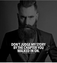 Memes, 🤖, and Judge: DON'T JUDGE MY STORY  BY THE CHAPTER YOU  WALKED IN ON.  OEMPIREMINDSET 101 👊 - From @empiremindset101
