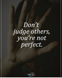 Memes, 🤖, and Judge: Don't  judge others,  you're not  perfect.  POSITIVE Don't judge others, you're not perfect. positiveenergyplus