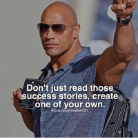 Love, Memes, and Shit: Don't just read those  success stories, create  one of your own  @Businessmindset101 Follow @businessmindset101 - love his page 🙌 Don't wake up at 60 doing the same shit you hate doing now... step up 💯 . markiron