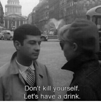 Let's have a drink 🍾: Don't kill yourself.  Let's have a drink. Let's have a drink 🍾