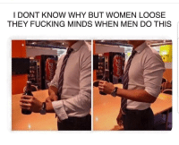 Fucking, Latinos, and Memes: DONT KNOW WHY BUT WOMEN LOOSE  THEY FUCKING MINDS WHEN MEN DO THIS Yes or no? 😍😍😂 🔥 Follow Us 👉 @latinoswithattitude 🔥 latinosbelike latinasbelike latinoproblems mexicansbelike mexican mexicanproblems hispanicsbelike hispanic hispanicproblems latina latinas latino latinos hispanicsbelike