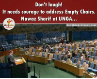 Courageous, Chair, and Courage: Don't laugh!  It needs courage to address Empty chairs.  Nawaz Sharif at UNGA...  la u ghing colou rs.com