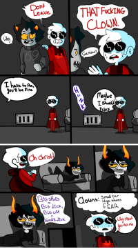 madbunny1010:You guys ever see that post about clowns.: Dont  Leave.  T FucKING  why  LD  GaMzee?  OU   G SHOES  OWns: Small car  *Huse shoes  FEAO  BiG cAr  SmAlLJIck  Wh Must madbunny1010:You guys ever see that post about clowns.