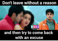 Memes, Never, and Reason: Don't leave without a reason  RVCJ  wwW.RVCJ.COM  and then try to come back  with an excuse Never! rvcjinsta