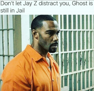 Jail, Jay, and Jay Z: Don't let Jay Z distract you, Ghost is  still in Jail