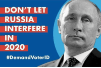 Voter ID, the perfect solution to Russian interference in our elections.  Demand it now!: DON'T LET  RUSSIA  INTERFERE  IN  2020  #Demand Oteri D Voter ID, the perfect solution to Russian interference in our elections.  Demand it now!