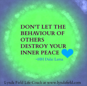 Life, Memes, and Dalai Lama: DON'T LET THE  BEHAVIOUR OF  OTHERS  DESTROY YOUR  INNER PEACE  ~HH Dalai Lama  Lynda Field Life Coach at www.lyndafield.com Lynda Field Life Coach