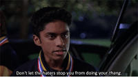 Http, Net, and You: Don't let the haters stop you from doing your thang http://iglovequotes.net/