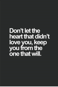 ~♏  #AWomansWorld: Don't let the  heart that didn't  love you, keep  you from the  one that will ~♏  #AWomansWorld
