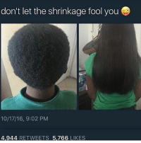 That's that shrinkage: don't let the shrinkage fool you  10/17/16, 9:02 PM  4,944 RETWEETS 5,766  LIKES That's that shrinkage