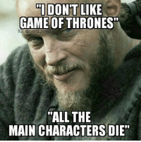 """Lenny face intensifies Vikings RagnarLothbrok TravisFimmel HistoryChannel: DONT LIKE  GAME OF THRONES""""  """"ALL THE  MAIN CHARACTERSDIE"""" Lenny face intensifies Vikings RagnarLothbrok TravisFimmel HistoryChannel"""