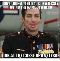 America, Friends, and Memes: DON'T LOOK AT THE BACK OF AJERSEY  TO FIND THE NAMEOF A HERO  1OOK AT THE CHES OFA VETERAN Let's see how many likes we can get for this Hero 1 Like = 1 Respect - - ❎ DOUBLE TAP pic 🚹 TAG your friends 🆘 DM your Pics-Vids 📡 Check My IG Stories 💥Check the link in Bio 👉@veterancollection 🔥Follow us @veterancollection - - - Source @veteranownedworld 🇺🇸🇺🇸🇺🇸🇺🇸🇺🇸🇺🇸🇺🇸🇺🇸 usarmy armylife usnavyseal navylife usarmy militarylife militarylove usmilitaryacademy navylife usmilitary veteran veterans supportthetroops supportourveterans america goarmy usmilitary usnavy USMC USCG usmarines armedforces semperfi AirForce usairforce hooah Oorah armystrong infantry activeduty supportourtroops usarmedforces